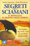 I Segreti degli Sciamani - Il Risveglio al Mondo degli Spiriti - Libro + CD