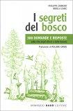 I Segreti del Bosco - 300 Domande e Risposte sulla Vita degli Alberi — Libro