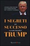 I Segreti del Successo secondo Donald J. Trump  - Libro