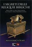 I Segreti delle Reliquie Bibliche - Libro