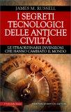 I Segreti Tecnologici delle Antiche Civiltà — Libro