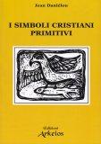 I Simboli Cristiani Primitivi - Libro