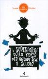 I Superpoteri dello Yoga per Andare Bene a Scuola  - Libro