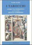 I Tarocchi come Via Iniziatica anche nella Divina Commedia  - Libro