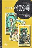 I Tarocchi Rider Waite Smith per Tutti - Libro