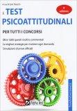 I Test Psicoattitudinali per Tutti i Concorsi - Libro