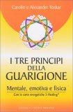 I Tre Principi della Guarigione + Carte Energetiche 3-Healing - Libro + Carte