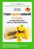I Tuoi Saponi Naturali - 77 Ricette  - Libro