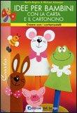 Idee per Bambini con la Carta e il Cartoncino