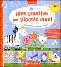 Idee Creative per Piccole Mani — Libro