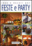 Idee e Decori per Feste e Party