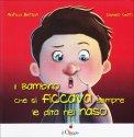 Il Bambino che si Ficcava Sempre le Dita nel Naso  - Libro