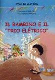 """Il Bambino e il """"Trio Eletrico""""  - Libro"""