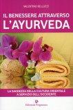 Il Benessere Attraverso l'Ayurveda  - Libro