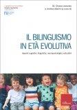 Il Bilinguismo in Età Evolutiva — Libro