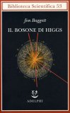 Il Bosone di Higgs  - Libro