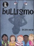Il Bullismo - Libro Pop-Up  - Libro