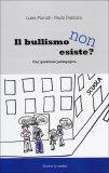 Il Bullismo non Esiste?  - Libro