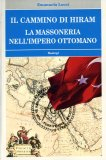 Il Cammino di Hiram - La Massoneria nell'Impero Ottomano  - Libro