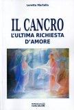 Il Cancro - l'Ultima Richiesta d'Amore  — Libro