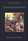 Il Caso Kakoiannis Sforza  - Libro