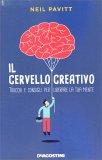 IL CERVELLO CREATIVO Trucchi e consigli per liberare la tua mente di Neil Pavitt