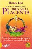 Il Chakra Dimenticato - Il Libro della Placenta  - Libro