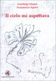 Il Cielo mi Aspettava — Libro