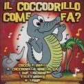 Il Coccodrillo Come Fa? — CD
