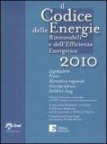 Il Codice delle Energie Rinnovabili e dell'Efficienza Energetica 2010 + CD