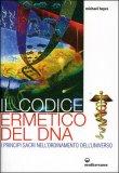 Il Codice Ermetico del Dna — Libro