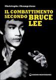 Il Combattimento secondo Bruce Lee  - Libro
