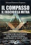 Il Compasso, il Fascio e la Mitra - Libro