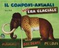 Il Componi Animali dell'Era Glaciale - Vecchia edizione - Libro