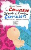 Il Comunismo Spiegato ai Bambini Capitalisti (e a Tutti Quelli che lo Vogliono Conoscere)