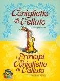 Il Coniglietto di Velluto + I Principi del Coniglietto di Velluto - Cofanetto