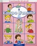 Il Corpo Umano - Enciclopedia dei Piccoli -  Libro