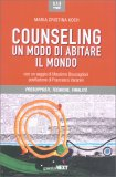 Counseling - Un modo di Abitare il Mondo - Libro
