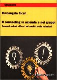 Il Counseling in Azienda e nei Gruppi - Libro