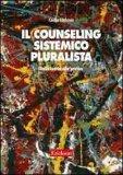 Il Counseling Sistemico Pluralista  - Libro
