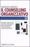 Il Counselling Organizzativo   - Libro