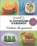Il Cucchiaino d'Argento - Verdure che Passione! — Libro