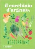 Il Cucchiaio d'Argento Vegetariano — Libro