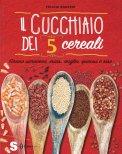 Il Cucchiaio dei 5 Cereali - Libro