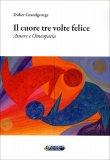 Il Cuore tre Volte Felice  - Libro