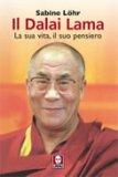 Il Dalai Lama - La Sua Vita, il Suo Pensiero  - Libro