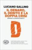 Il Denaro, il Debito e la Doppia Crisi - Libro