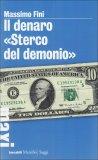 """Il Denaro """"Sterco del Demonio""""  - Libro"""
