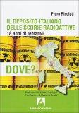 Il Deposito Italiano delle Scorie Radioattive  - Libro