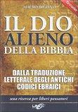 IL DIO ALIENO DELLA BIBBIA di Mauro Biglino